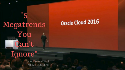 Oracle OpenWorld 2016 - in the words of Sunil Jagani