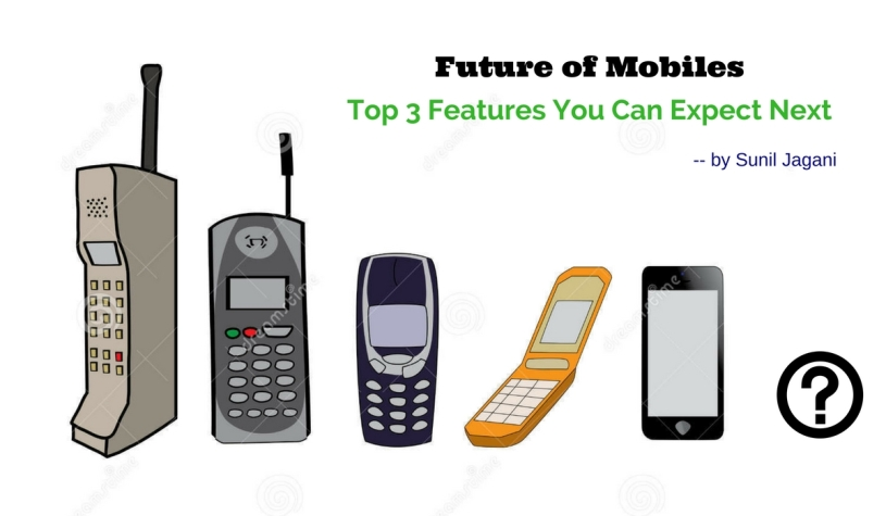 Future of Mobiles - By Sunil Jagani
