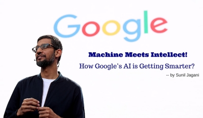 Google Pixel - Machine Meets Intellect - How Google's AI is Getting Smarter? - by Sunil Jagani