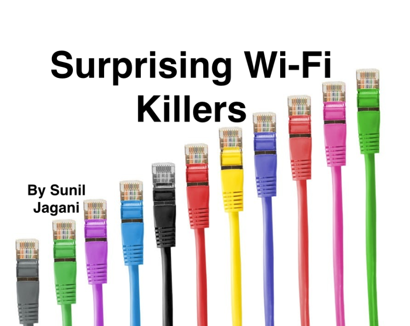 Surprising Wi-Fi Killers by Sunil Jagani